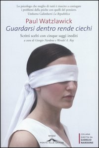 giorgio_nardone-guardarsi-dentro-rende-ciechi